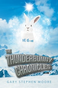 The Thunderbunny Chronicles: Volume 1