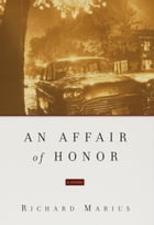 An Affair of Honor by Richard Marius