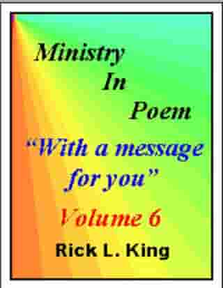 Ministry in Poem Vol 6 by Rick King