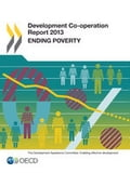 Development Co-operation Report 2013: Ending Poverty