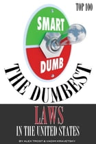The Dumbest Laws in the United States by alex trostanetskiy