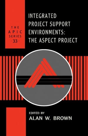 Integrated Project Support Environments: The Aspect Project