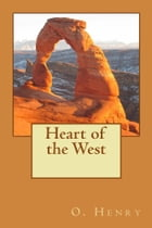 Heart of the West (Illustrated Edition) by O. Henry