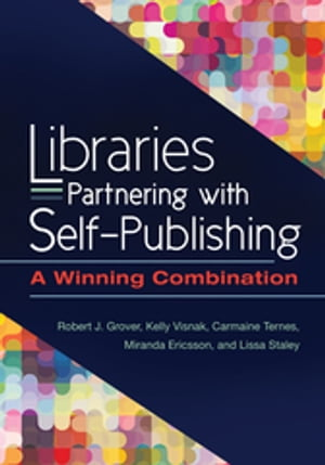 Libraries Partnering with Self-Publishing: A Winning Combination A Winning Combination