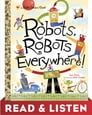 Robots, Robots Everywhere: Read & Listen Edition Cover Image