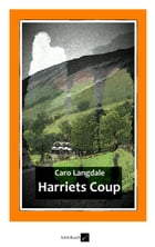 Harriets Coup by Caro Langdale