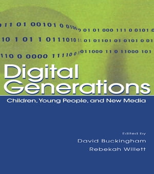 Digital Generations Children,  Young People,  and the New Media