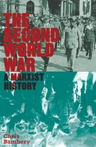 The Second World War: A Marxist History by Chris Bambery