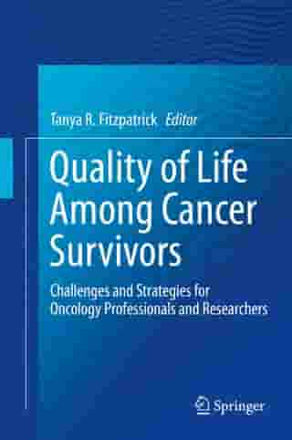 Quality of Life Among Cancer Survivors: Challenges and Strategies for Oncology Professionals and Researchers