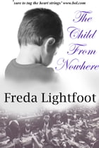 The Child from Nowhere by Freda Lightfoot