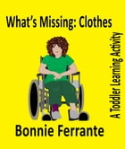 What's Missing: Clothes by Bonnie Ferrante