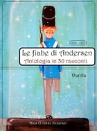 Le fiabe di Andersen by Hans Christian Andersen