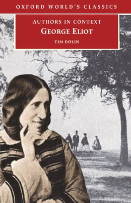 Book George Eliot (Authors in Context) by Tim Dolin
