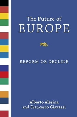 Book The Future of Europe: Reform or Decline by Alberto Alesina