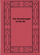 The Dreadnought of the Air by Percy F. Westerman