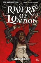 Rivers of London: Black Mould #2 by Ben Aaronovitch