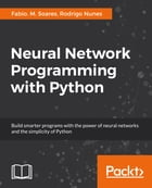 Neural Network Programming with Python by Fabio. M. Soares