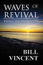 Waves of Revival: Expect the Unexpected by Bill Vincent