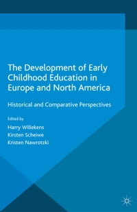 The Development of Early Childhood Education in Europe and North America: Historical and…