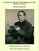 Strange Survivals: Some Chapters in the History of Man by Sabine Baring-Gould