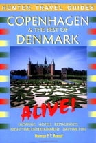 Copenhagen & the Best of Denmark Alive 2nd ed. by Norman Renouf