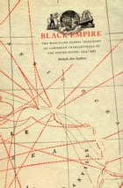 Black Empire: The Masculine Global Imaginary of Caribbean Intellectuals in the United States, 1914…