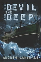 The Devil and the Deep by Andrew Lansdale