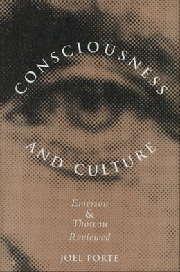 Book Consciousness and Culture: Emerson and Thoreau Reviewed by Joel Porte