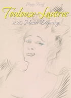 Toulouse-Lautrec: 220 Master Drawings by Blagoy Kiroff