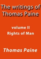 The writings of Thomas Paine II by Thomas Paine