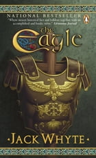 The Eagle: Book Nine: Dream of Eagles by Jack Whyte