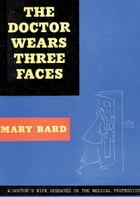 The Doctor Wears Three Faces by Mary Bard