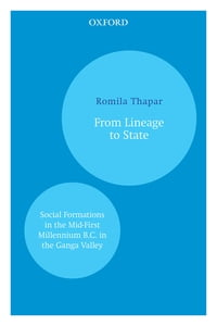 From Lineage to State: Social Formations in the Mid-First Millennium B.C. in the Ganga Valley