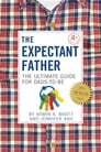 The Expectant Father: The Ultimate Guide for Dads-to-Be (Fourth Edition) (The New Father) Cover Image