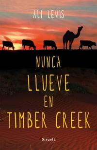 Nunca llueve en Timber Creek