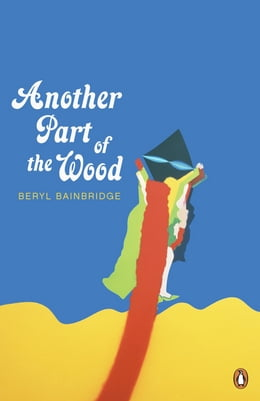 Book Another Part of the Wood by Beryl Bainbridge