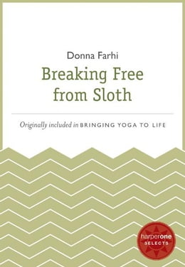 Book Breaking Free from Sloth: A HarperOne Select by Donna Farhi