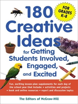 Book 180 Creative Ideas for Getting Students Involved, Engaged, and Excited by McGraw-Hill Education