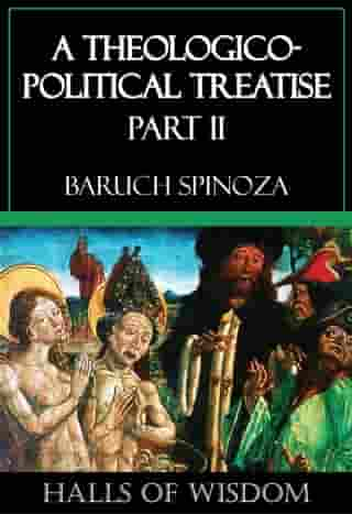 A Theologico-Political Treatise - Part II