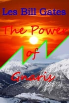 The Power of Gnaris by Les Bill Gates