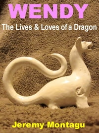 Wendy: The Lives & Loves of a Dragon