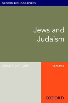 Book Jews and Judaism: Oxford Bibliographies Online Research Guide by Sandra Gambetti
