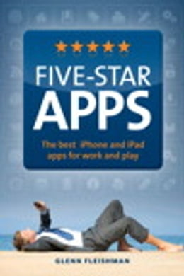 Book Five-Star Apps: The best iPhone and iPad apps for work and play by Glenn Fleishman