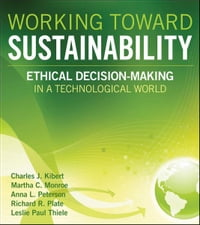 Working Toward Sustainability: Ethical Decision-Making in a Technological World