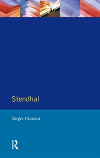 "Stendhal: ""The Red and the Black"" and ""The Charterhouse of Parma"""