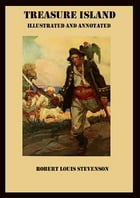 Treasure Island (Illustrated and Annotated) by Robert Louis Stevenson