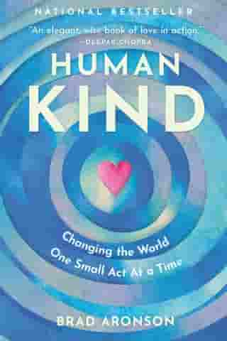 HumanKind: Changing the World One Small Act At a Time by Brad Aronson