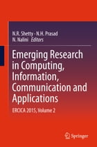 Emerging Research in Computing, Information, Communication and Applications: ERCICA 2015, Volume 2 by N. R. Shetty