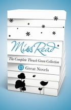 The Complete Thrush Green Collection by Miss Read