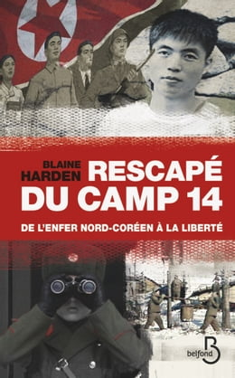 Book Rescapé du camp 14 by Blaine HARDEN
